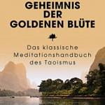 """""""Das Geheimnis der Goldenen Blüte"""" – das Geheimnis der Freiheit von Stress und Gewalt"""